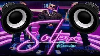 Soltera (Remix) [BASS BOOSTED] Lunay, Bad Bunny & Daddy Yankee