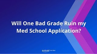 Will One Bad Grade Ruin My Med School Application?