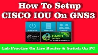 How To Install and Configuring IOS Router for GNS3 and