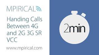 Handing Calls Between 4G and 2G 3G SR VCC - Mpirical