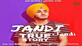 Jandi Jandi | ( Full Song) | Manna GandhoWala | New Punjabi Songs 2019 | Latest Punjabi Songs 2019