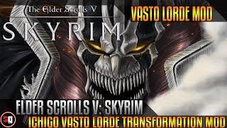 The Elder Scrolls V: Skyrim - Bleach - Ichigo Vasto Lorde Transformation Mod