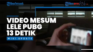 Viral Video Mesum 'Lele 13 Detik' Diduga Mirip Gamers PUBG Lele Pink, Polisi Langsung Selidiki