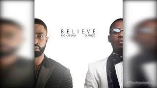 Ric Hassani Ft Falz, Olamide   Believe Remix Lyrics