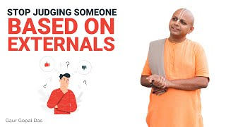 Looks can be deceptive, to find out HOW, watch this by Gaur Gopal Das