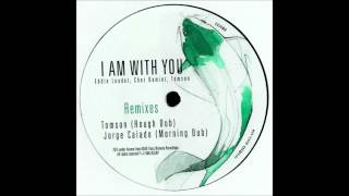 Eddie Leader, Chez Damier, Tomson - I Am With you (Jorge Caiado Morning Dub)
