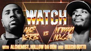 WATCH: AYE VERB Vs HITMAN HOLLA With ALCHEMIST, HOLLOW DA DON And GEECHI GOTTI