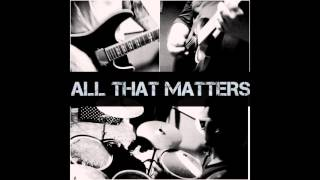 ALL THAT MATTERS- Anniversary (ft. TJ McArthur)