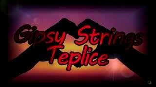 Gipsy Strings Teplice - Skladba Pro Zamilovane 2015