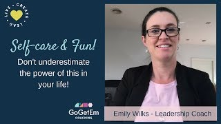 Self-care and Fun! Don't underestimate the power of this in your life!
