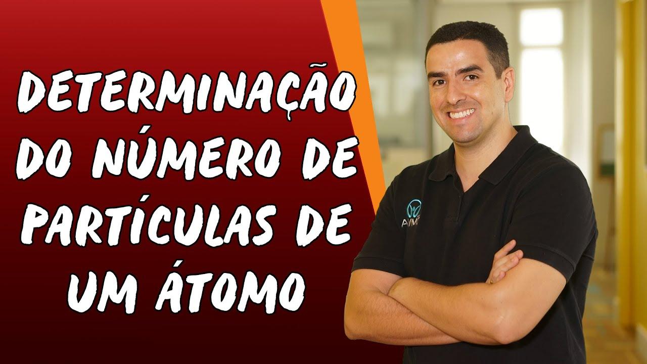 Determinação do Número de Partículas de um Átomo