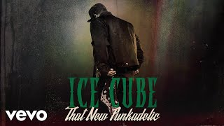 Ice Cube   That New Funkadelic (Audio)
