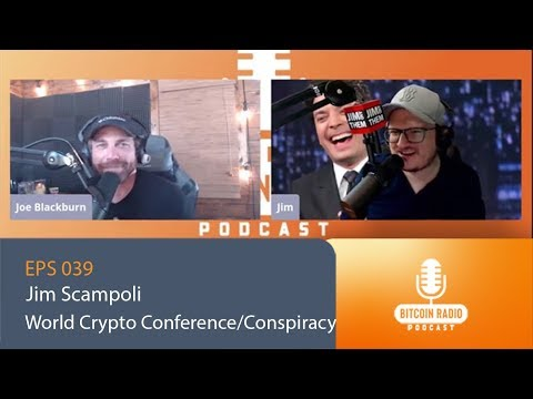eps.039 - Jim Scampoli - World Crypto Conference, Conspiracy Theories & Science