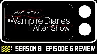 The Vampire Diaries Season 8 Episode 6 Review & AfterShow | AfterBuzz TV