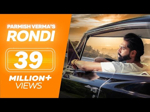 RONDI ( Full Video ) | Parmish Verma | Latest Punjabi Songs 2018 | Lokdhun Punjabi