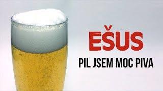 Video Ešus - Pil jsem moc piva (feat. Ruda Rigo)