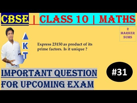 #31 CBSE   2 Marks   Express 23150 as product of its prime factors. Is it unique ?.   Class X   IMP Question