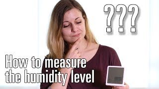 How to measure the humidity level in your home