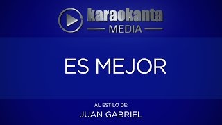 Karaokanta - Juan Gabriel - Es mejor