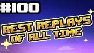 Best Replays of the Week - Episode 100