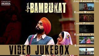 Bambukat | Video Jukebox | Amrinder Gill | Ammy Virk | Prabh Gill | Kaur B | Rashi Sood