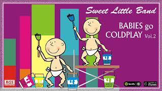 Babies Go Coldplay Vol 2. Sweet Little Band. Coldplay Para Bebés. Música Para Dormir Bebés