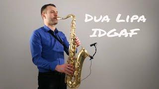 Dua Lipa   IDGAF [Saxophone Cover] By Juozas Kuraitis