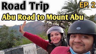 Abu Road to Mount Abu by Road   Mount Abu Travel Vlog 02   Mount Abu by Road