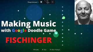 Making Music with Google Doodle Games Free : FISCHINGER | 🎼 🎹 Google Doodle 🎹 🎼