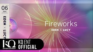 [EDEN_STARDUST.06] 이든(EDEN), 루시(LUCY)   'Fireworks' (Lyric Video)