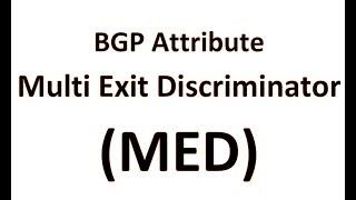 Lab # 5 BGP Attribute Multi Exit Discriminator (MED)