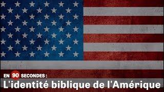 L'identité biblique de l'Amérique | En 90 secondes