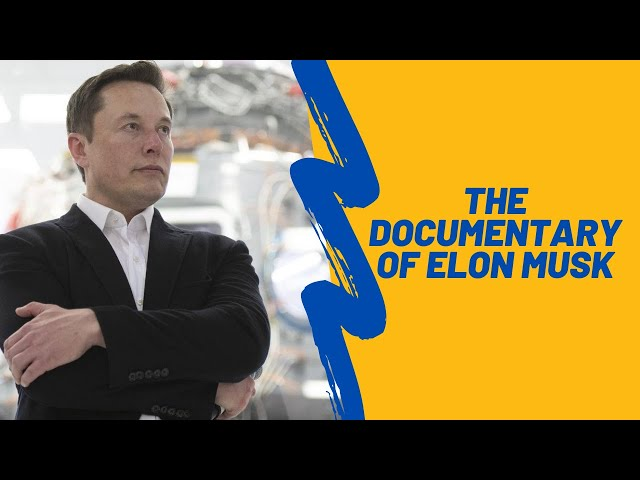 The Documentary of Elon Musk