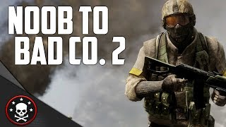 Noobs First Time: Bad Company 2