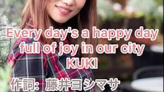 Every day's a happy day full of joy in our city KUKI