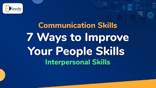 7 Ways to Improve Your People Skills - Interpersonal Communication Skills - Communication Skills
