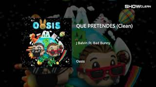 J Balvin Ft. Bad Bunny - Que Pretendes (Clean)