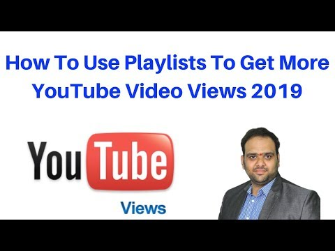 How To Use Playlists To Get More YouTube Video Views 2019