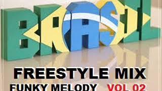 FREESTYLE MIX NACIONAL & Funky Melody  VOL 02