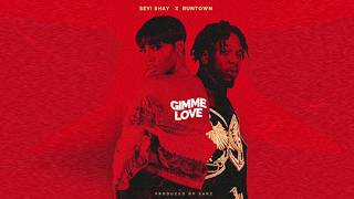 Seyi Shay Feat. Runtown   Gimme Love [ Official Audio ]
