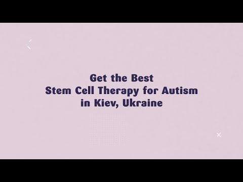 Get the Best Stem Cell Therapy for Autism in Kiev, Ukraine
