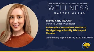 Wellness Master Class Genetics Series: My Family Member Has Cancer. Do I Need Genetic Testing?