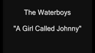 Waterboys - A Girl Called Johnny video