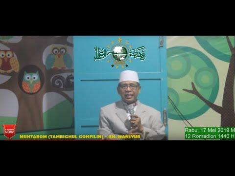 Pengajian Ramadhan 1440 H 17 Mei 2019 KH. Mansyur Muhtarom (Tambighul Ghofilin) 2