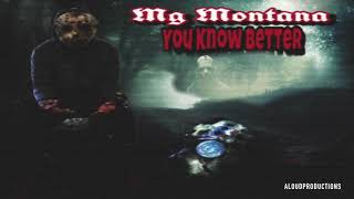 "Mg Montana "" You Know Better "" 