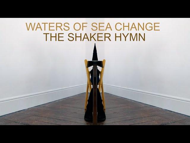 Waters Of Sea Change - The Shaker Hymn