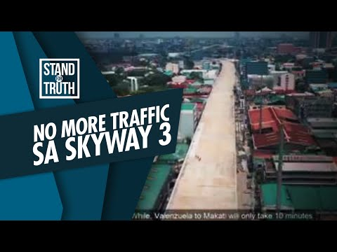 [GMA]  Stand for Truth: Skyway 3, solusyon sa traffic?