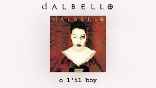 Dalbello - O Lil Boy