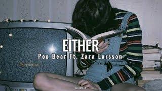 Poo Bear - Either Ft. Zara Larsson (Español/Lyrics)