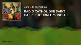 RADIO CATHOLIQUE SAINT GABRIEL JOURNÉE MONDIALE de la langue ARABE